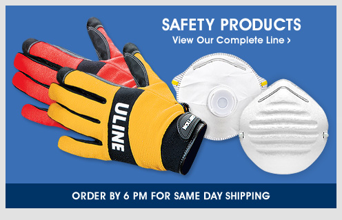 Uline - Safety Products - View Our Complete Line - Order by 6 PM for Same Day Shipping
